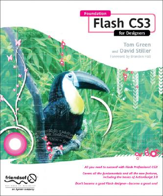 Foundation Flash CS3 for Designers By Green, Tom/ Stiller, David