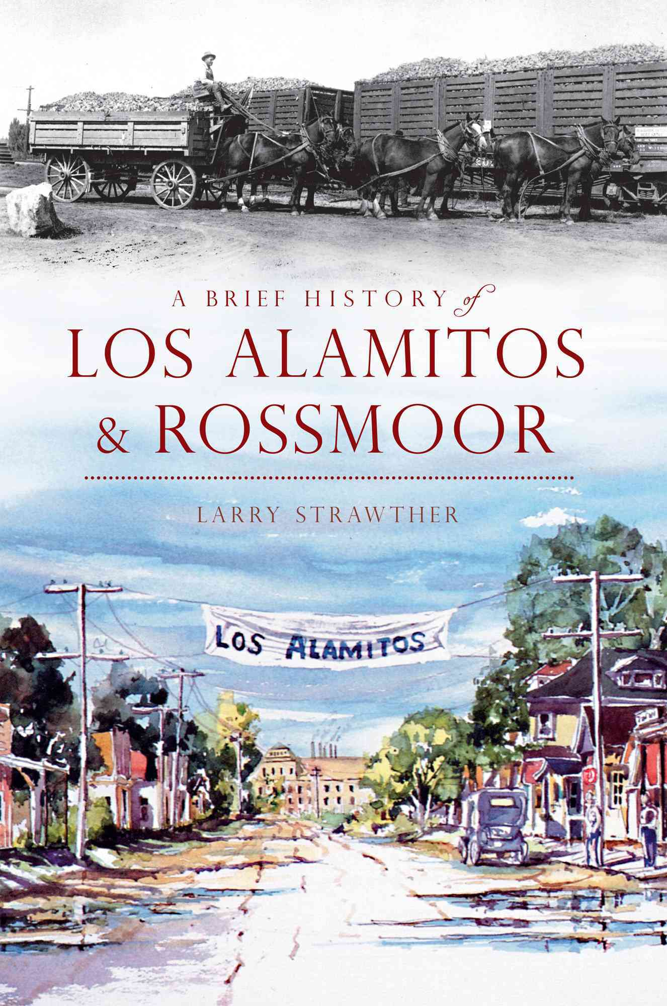 A Brief History of Los Alamitos-Rossmoor By Strawther, Larry